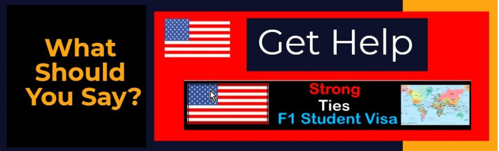 f1 visa strong ties what should I say
